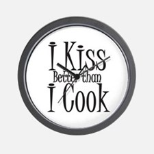 I Kiss Better than I Cook Wall Clock
