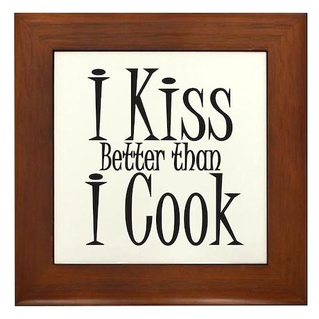 I Kiss Better than I Cook Framed Tile