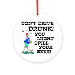 Drive Drunk Golf Ornament (Round)