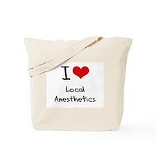 I Love Local Anesthetics Tote Bag