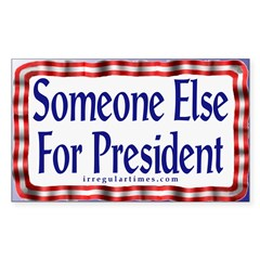 Someone Else for President Decal