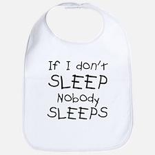 If I don't sleep nobody sleeps Bib