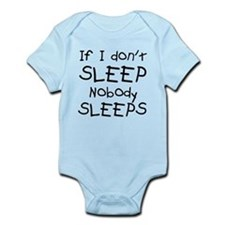If I don't sleep nobody sleeps Infant Bodysuit