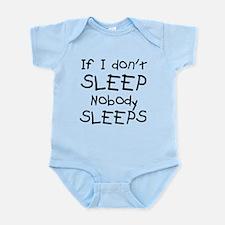 If I don't sleep nobody sleeps Infant Bodysuit