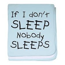 If I don't sleep nobody sleeps baby blanket
