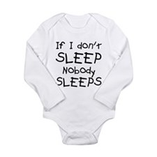 If I don't sleep nobody sleeps Onesie Romper Suit