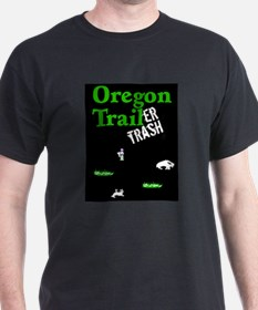Oregon Trailer Trash T-Shirt