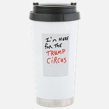 I'm Here For The Trump Circus Mugs