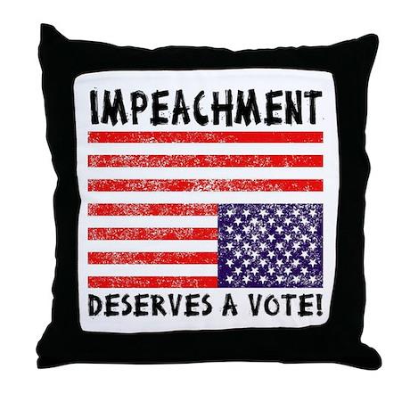 Impeachment Deserves a Vote! Throw Pillow