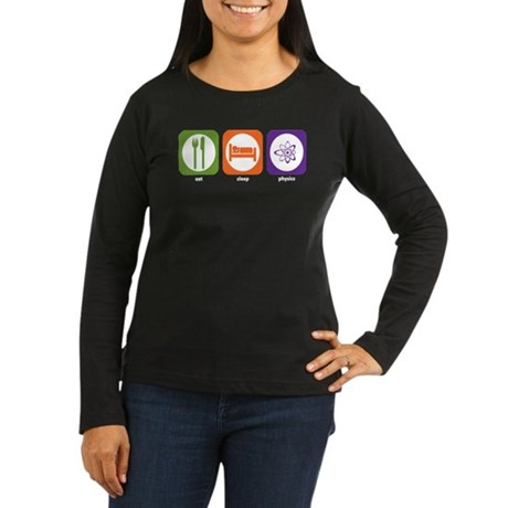Eat Sleep Physics Women's Long Sleeve Dark T-Shirt