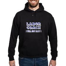 Labor Coach Hoodie