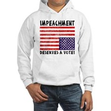 Impeachment Deserves a Vote! Hoodie