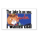Joke is on you, Santa Rectangle Sticker