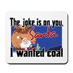 Joke is on you, Santa Mousepad