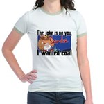 Joke is on you, Santa Jr. Ringer T-Shirt