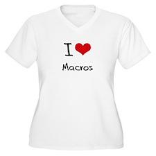 I Love Macros Plus Size T-Shirt