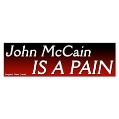 John McCain is a Pain Bumper Bumper Sticker