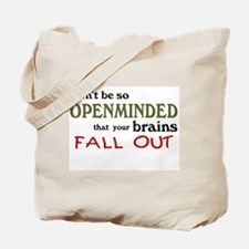 Openminded...or Brainless? Tote Bag