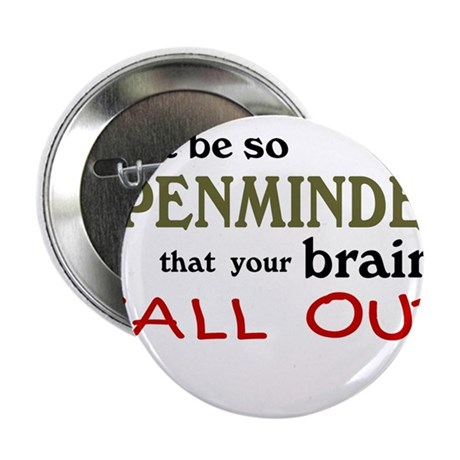 """Openminded...or Brainless? 2.25"""" Button"""