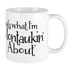 Thats what Im Montaukin About Mug