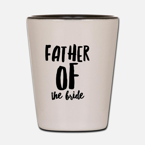 Wedding Party- Father of the Bride Shot Glass