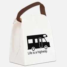 Life is a highway. Canvas Lunch Bag
