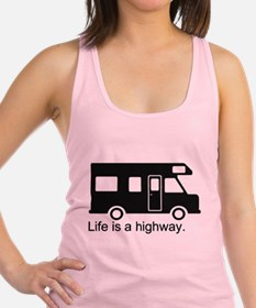 Life is a highway. Racerback Tank Top