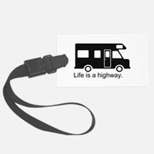 Life is a highway. Luggage Tag