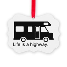 Life is a highway. Ornament