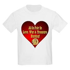 All Is Fair In Love, War & Treasure Hunting T-Shirt