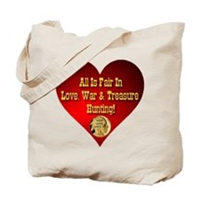 All Is Fair In Love, War & Treasure Hunting Tote B
