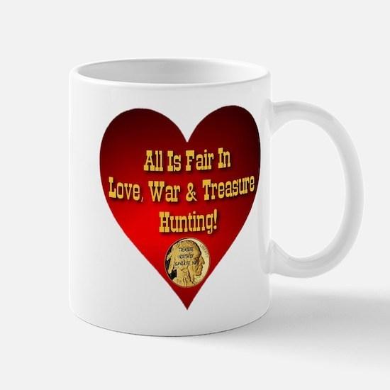 All Is Fair In Love, War & Treasure Hunting Mug