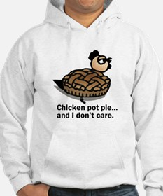 Chicken Pot Pie and I Don't Care Hoodie