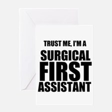 Trust Me, Im A Surgical First Assistant Greeting C