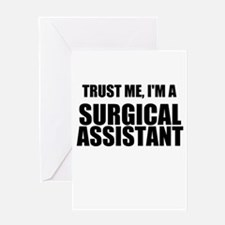 Trust Me, Im A Surgical Assistant Greeting Card