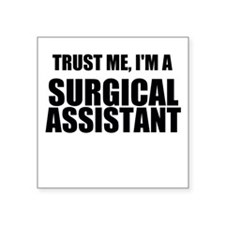 Trust Me, Im A Surgical Assistant Sticker