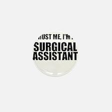Trust Me, Im A Surgical Assistant Mini Button