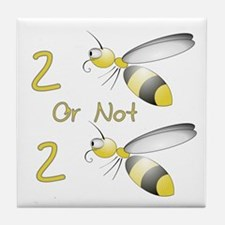 2 BEE or not 2 BEE Tile Coaster