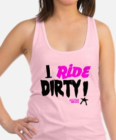 I Ride DIRTY! Racerback Tank