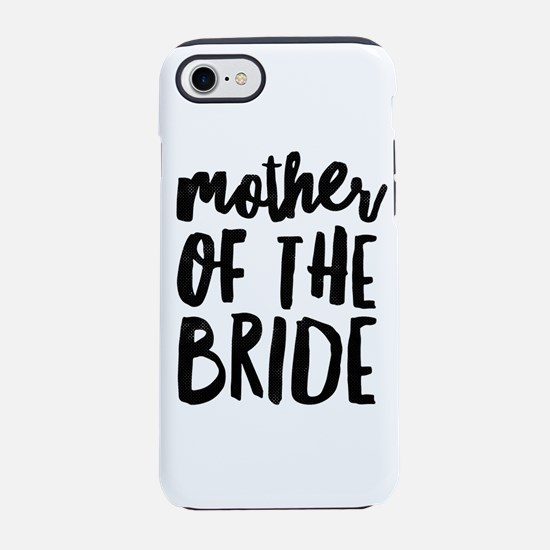 Wedding Party- Mother of the B iPhone 7 Tough Case