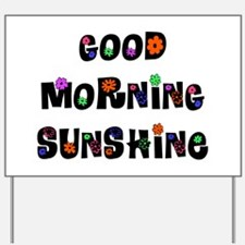 Good Morning Sunshine Yard Sign