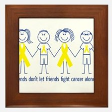 Friends don't let friends fight cancer alone! Fram