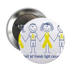 Friends don't let friends fight cancer alone! 2.25