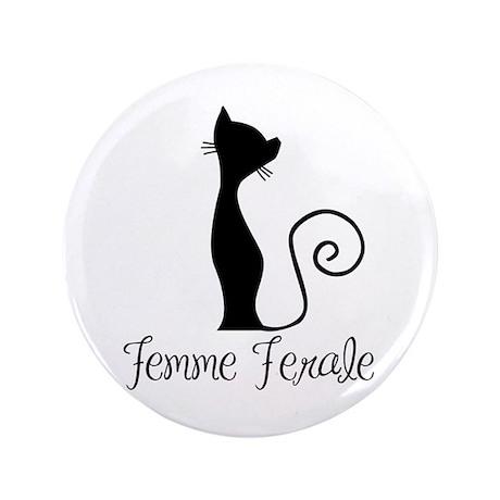 """Femme Ferale 3.5"""" Button"""