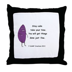 Stay Calm take your time Throw Pillow