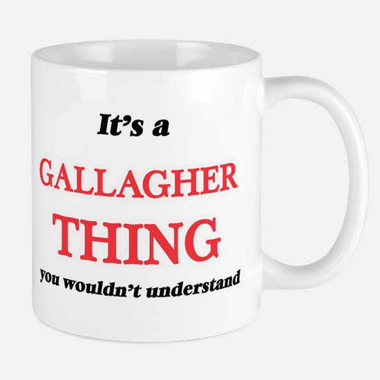 It's a Gallagher thing, you wouldn't Mugs
