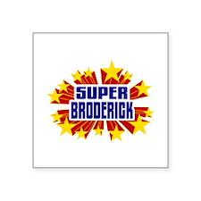Broderick the Super Hero Sticker