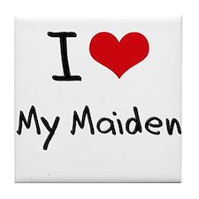 I Love My Maiden Tile Coaster