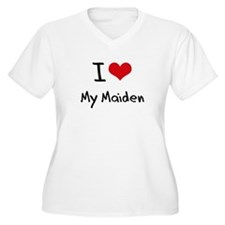 I Love My Maiden Plus Size T-Shirt