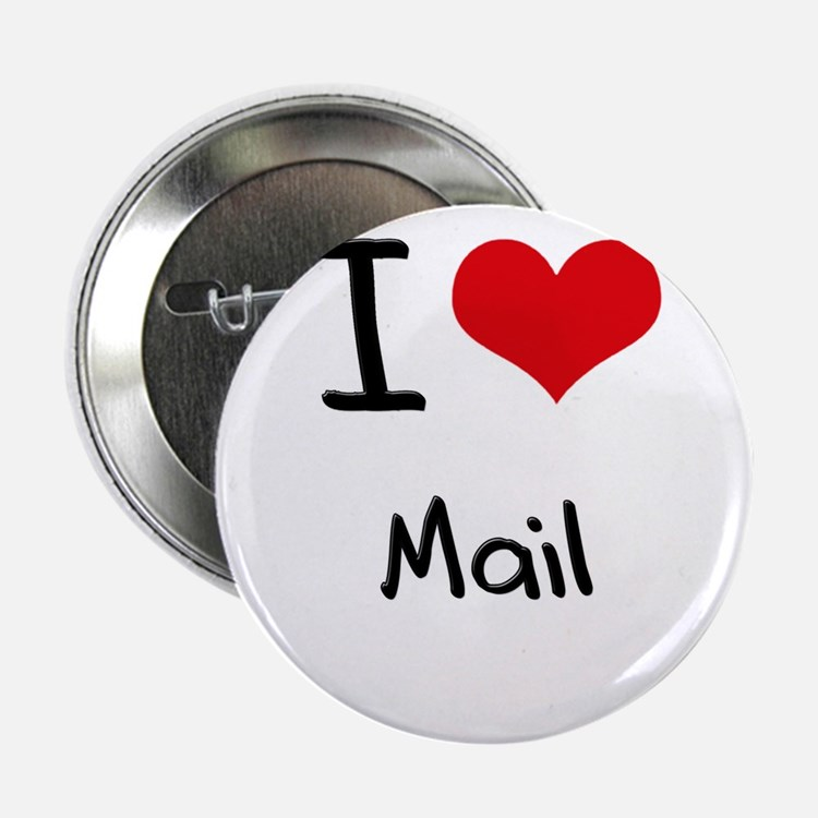 """I Love Mail 2.25"""" Button"""